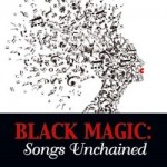 Black Magic: Songs Unchained